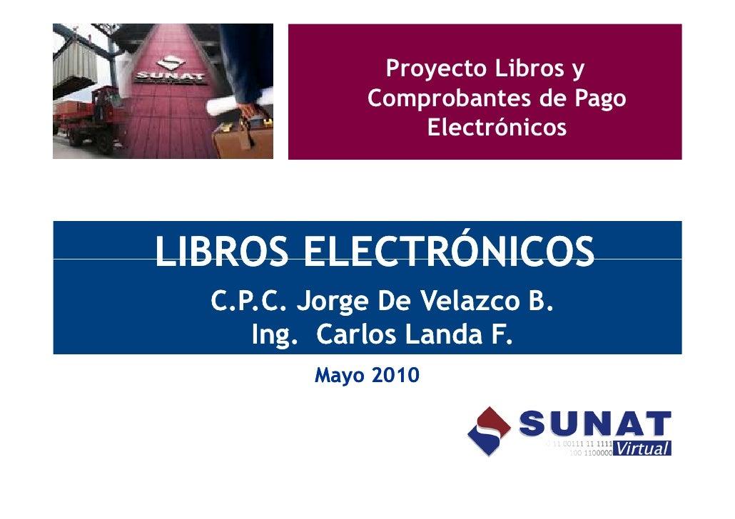 Proyecto Libros y              Comprobantes de Pago                  Electrónicos     LIBROS ELECTRÓNICOS   C.P.C. Jorge D...