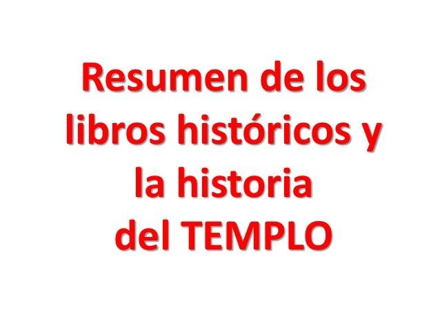 Resumen de los libros históricos y la historia  del TEMPLO