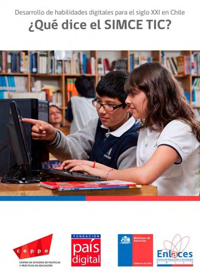 """""""Desarrollo de habilidades digitales para el siglo XXI en Chile: ¿Qué dice el SIMCE TIC?"""" Los estudios presentados en este..."""