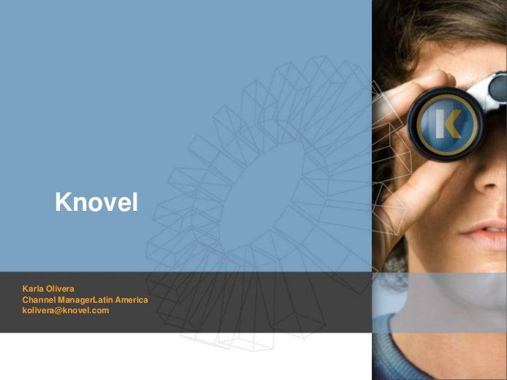 Knovel<br />Karla Olivera <br />Channel ManagerLatin America <br />kolivera@knovel.com<br />