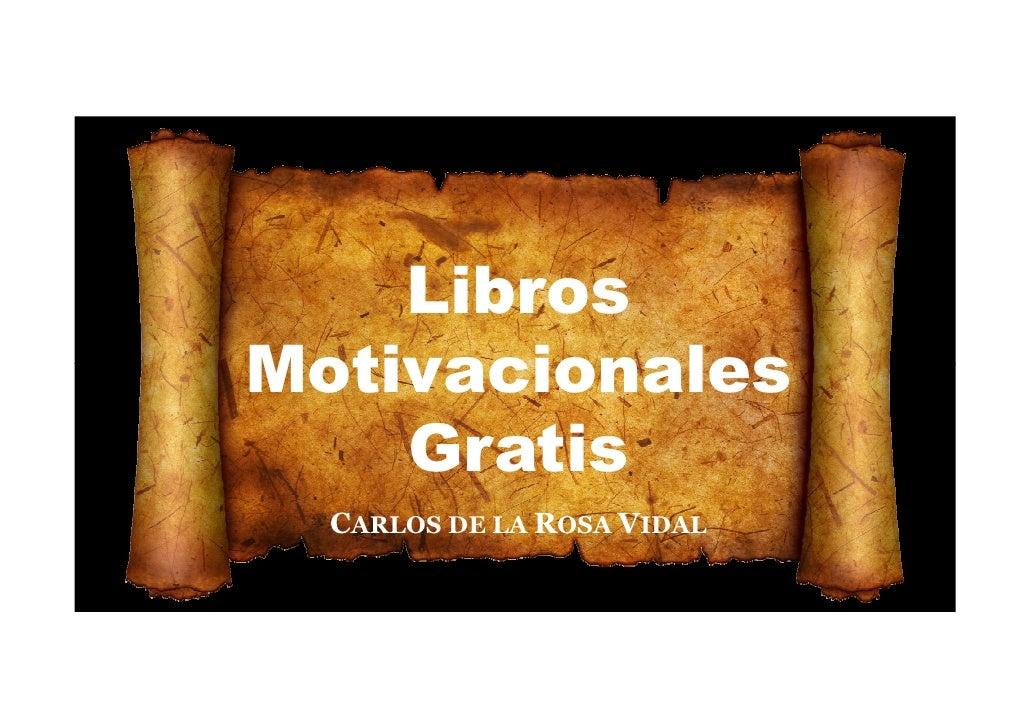 LibrosMotivacionales    Gratis  CARLOS DE LA ROSA VIDAL