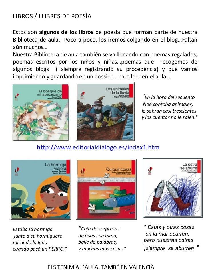 LIBROS / LLIBRES DE POESÍAEstos son algunos de los libros de poesía que forman parte de nuestraBiblioteca de aula. Poco a ...