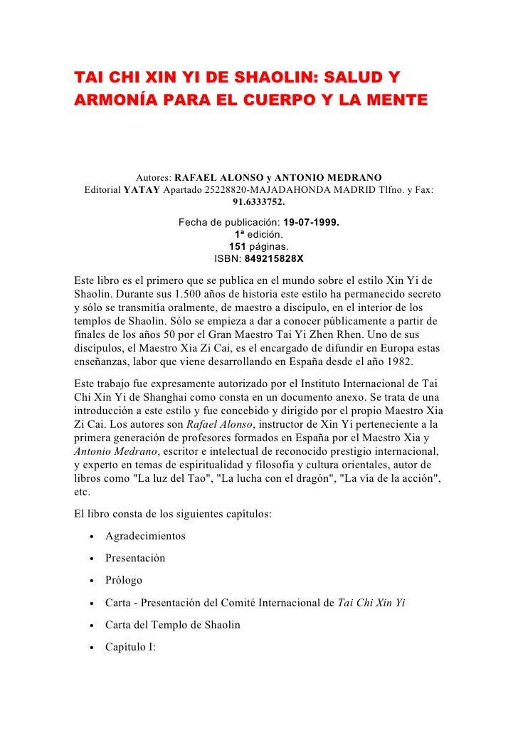 TAI CHI XIN YI DE SHAOLIN: SALUD YARMONÍA PARA EL CUERPO Y LA MENTE              Autores: RAFAEL ALONSO y ANTONIO MEDRANO ...