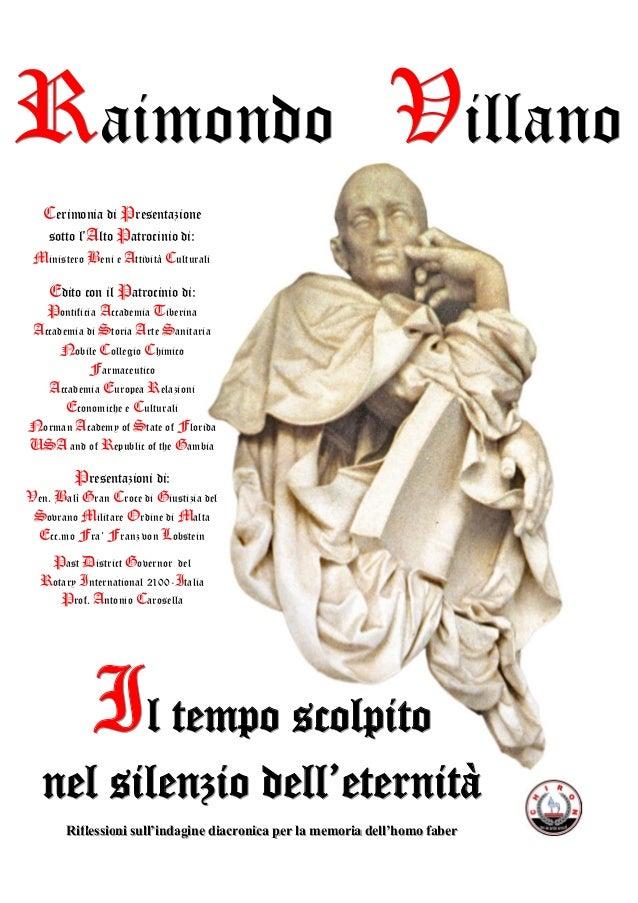 Raimondo Villano Cerimonia di Presentazione sotto l'Alto Patrocinio di: Ministero Beni e Attività Culturali  Edito con il ...