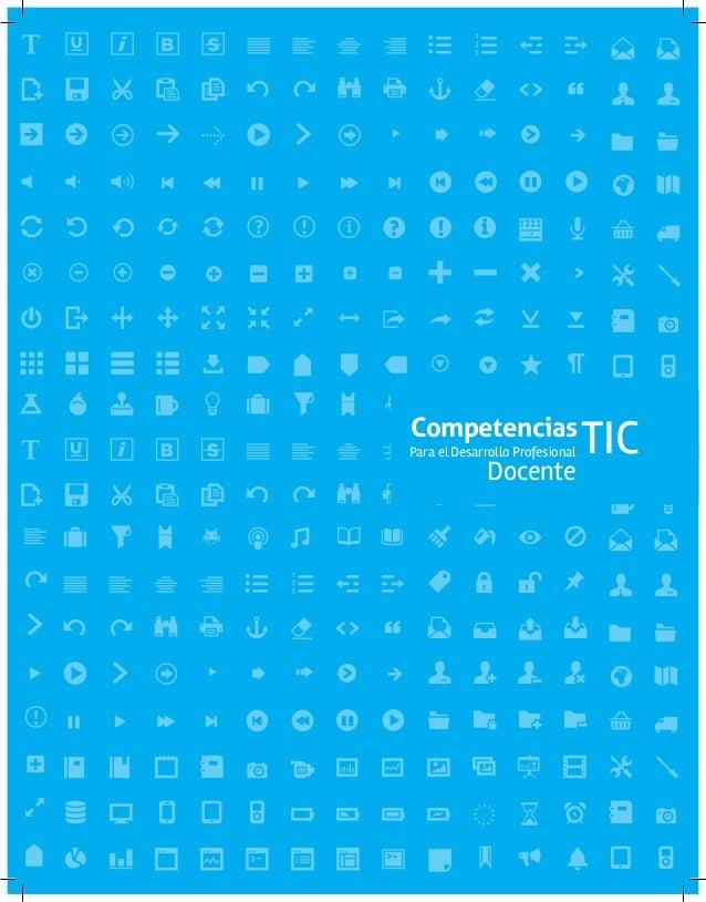 COMPETENCIAS TIC PARA EL DESARROLLO PROFESIONAL DOCENTE  Competencias  Para el Desarrollo Profesional  Docente  TIC