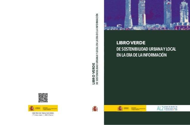 DE SOSTENIBILIDAD URBANA Y LOCAL EN LA ERA DE LA INFORMACIÓN  LIBRO VERDE CENTRO DE PUBLICACIONES Pº Infanta Isabel, 1 - 2...