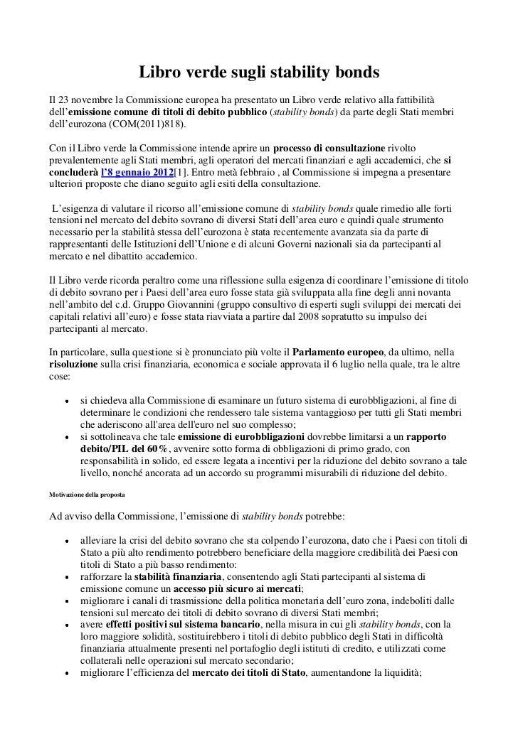 Libro verde sugli stability bondsIl 23 novembre la Commissione europea ha presentato un Libro verde relativo alla fattibil...