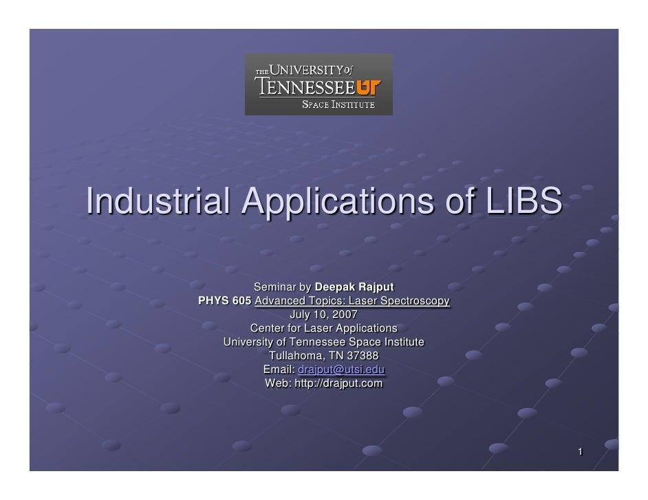 Industrial Applications of LIBS                  Seminar by Deepak Rajput        PHYS 605 Advanced Topics: Laser Spectrosc...