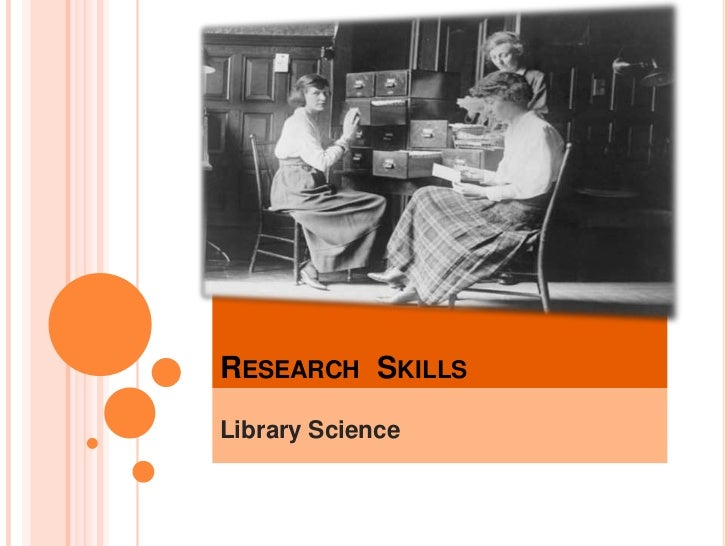 RESEARCH SKILLSLibrary Science