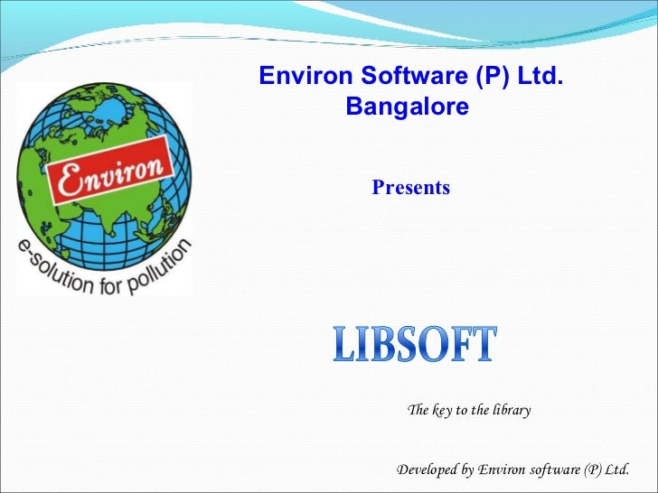 Environ Software (P) Ltd. Bangalore   presents The key to the library Developed by Environ software (P) Ltd.