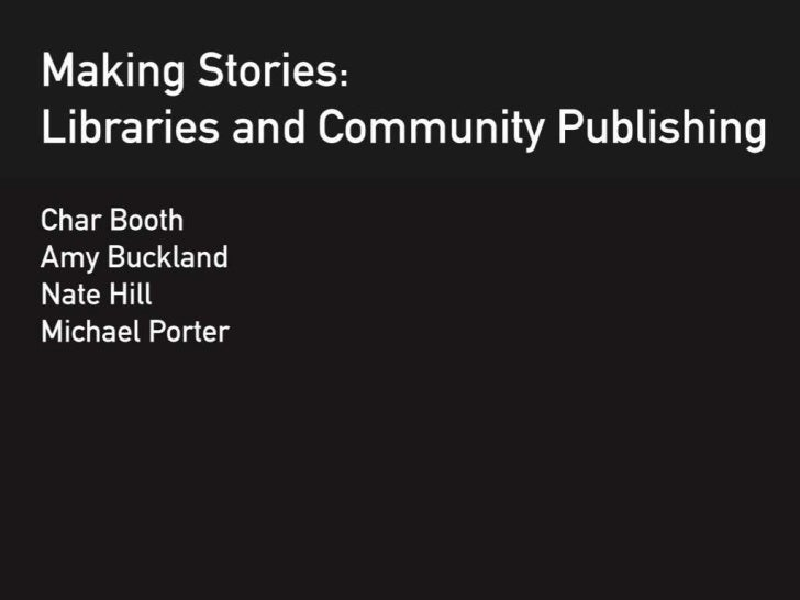 Making Stories: Libraries & community publishing