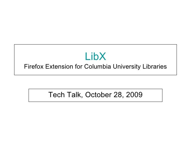 LibX Firefox Extension for Columbia University Libraries Tech Talk, October 28, 2009