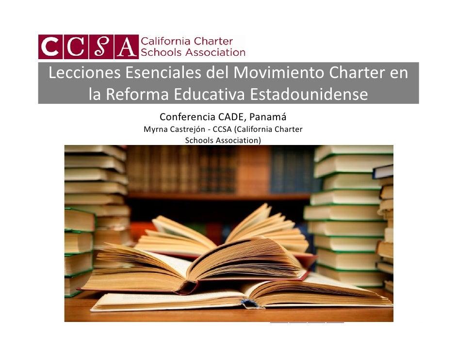 Lecciones Esenciales del Movimiento Charter en     la Reforma Educativa Estadounidense                Conferencia CADE, Pa...
