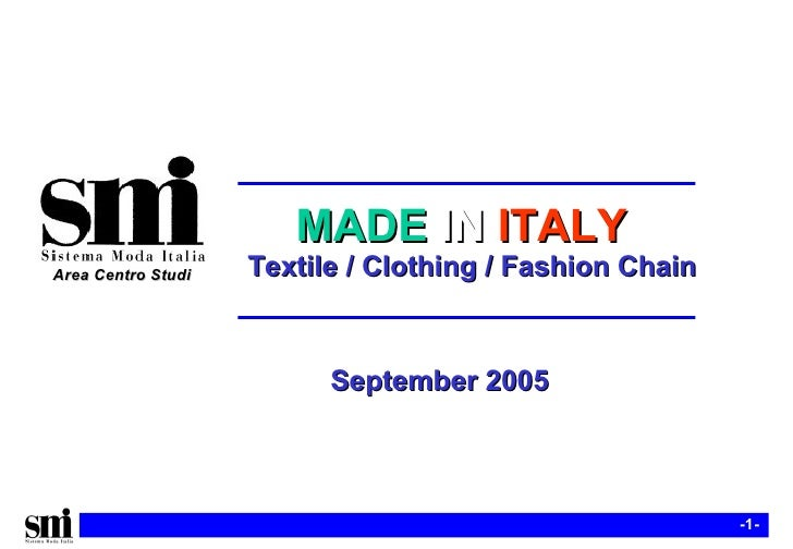 MADE   IN   ITALY   Textile / Clothing / Fashion Chain Area Centro Studi September 2005