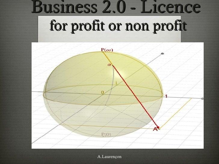 Business 2.0 - Licence  for profit or non profit A.Laurençon