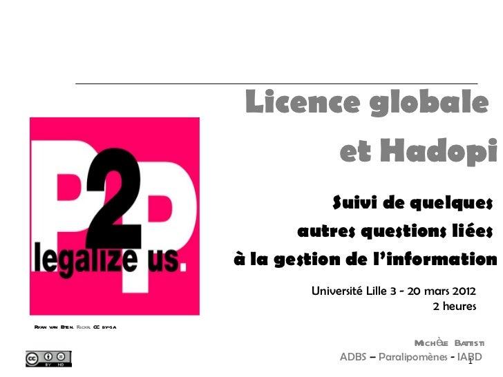 Licence globale                                          et Hadopi                                              Suivi de q...