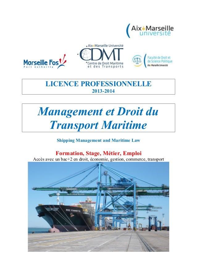 LICENCE PROFESSIONNELLE 2013-2014 Management et Droit du Transport Maritime Shipping Management and Maritime Law Formation...