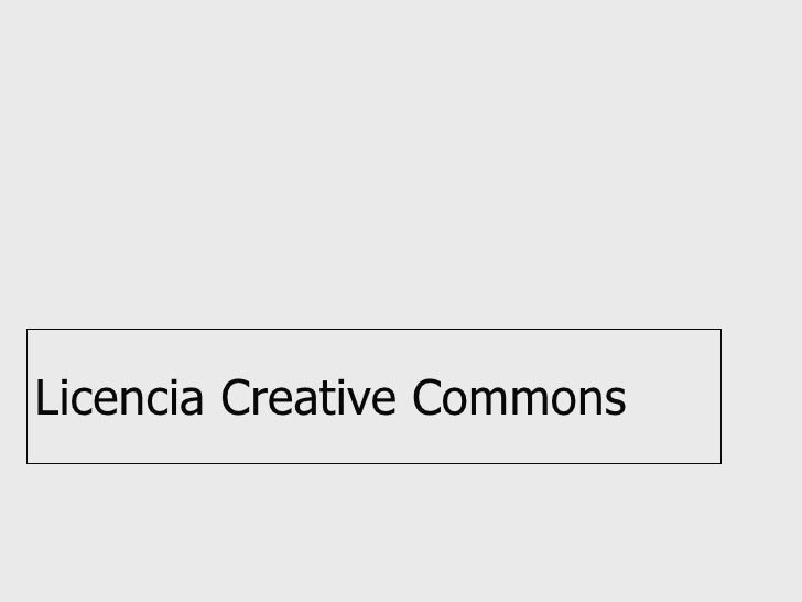 Licencia creative-commons-1223385176605964-9-101008065431-phpapp02