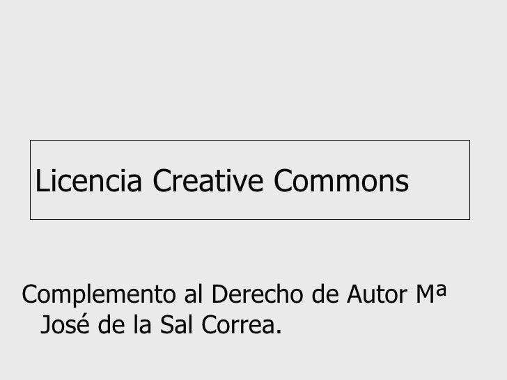 Licencia Creative Commons Complemento al Derecho de Autor Mª José de la Sal Correa.