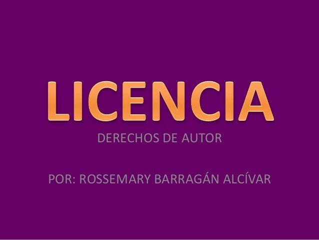 DERECHOS DE AUTORPOR: ROSSEMARY BARRAGÁN ALCÍVAR
