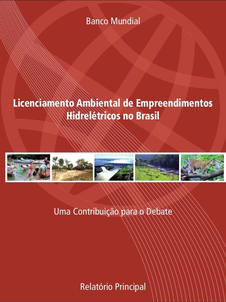 Uma Contribuição para o Debate                      Relatório Nº 40995-BRLicenciamento Ambiental deEmpreendimentos Hidrelé...