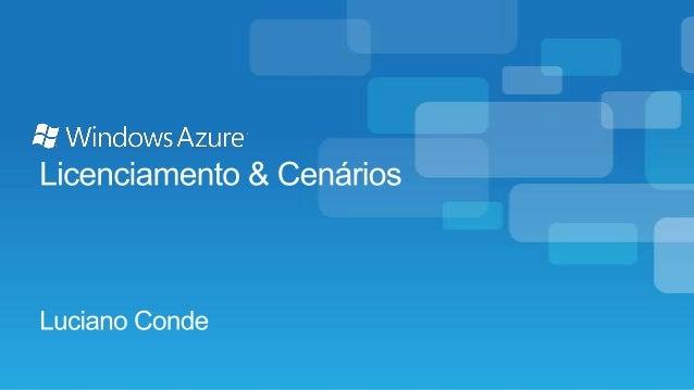 Cloud Day III - Modelos de licenciamento para parceiros com Windows Azure
