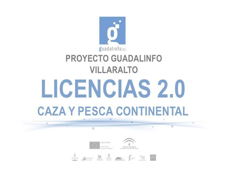 PROYECTO GUADALINFO        VILLARALTOLICENCIAS 2.0CAZA Y PESCA CONTINENTAL