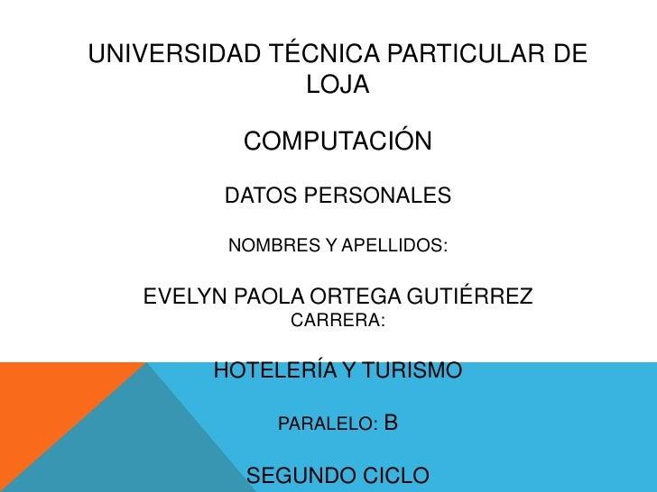 UNIVERSIDAD TÉCNICA PARTICULAR DE              LOJA          COMPUTACIÓN         DATOS PERSONALES         NOMBRES Y APELLI...