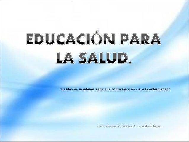 Licenciatura en educación para la salud agosto 2013