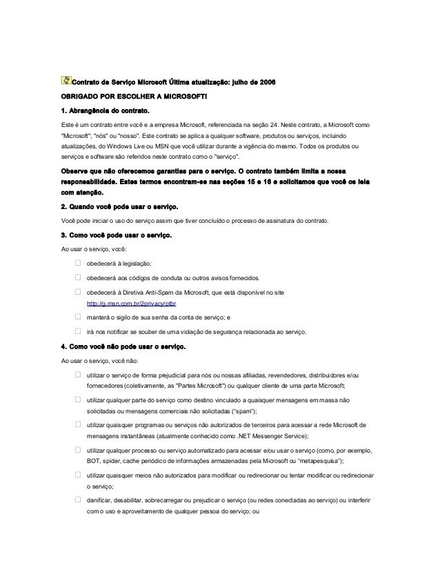 Contrato de Serviço Microsoft Última atualização: julho de 2006 OBRIGADO POR ESCOLHER A MICROSOFT! 1. Abrangência do contr...