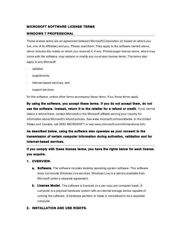 MICROSOFT SOFTWARE LICENSE TERMSWINDOWS 7 PROFESSIONALThese license terms are an agreement between Microsoft Corporation (...