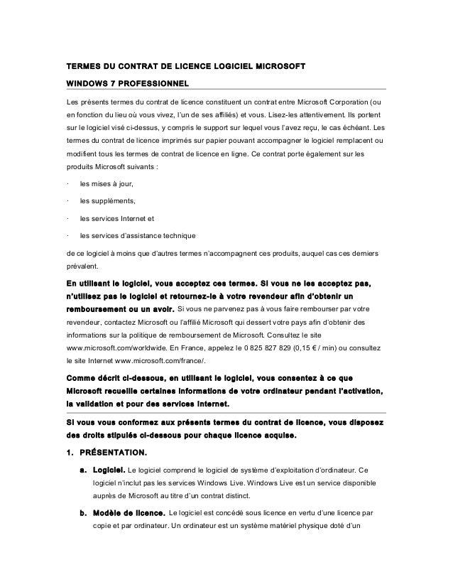 TERMES DU CONTRAT DE LICENCE LOGICIEL MICROSOFT WINDOWS 7 PROFESSIONNEL Les présents termes du contrat de licence constitu...