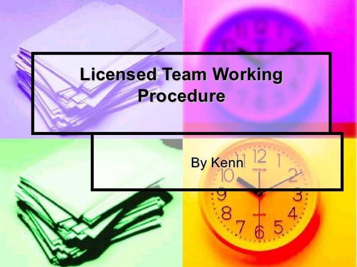 Licensed Team Working Procedure By Kenn