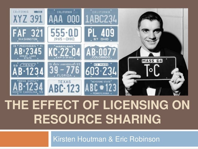 OTHE EFFECT OF LICENSING ON    RESOURCE SHARING      Kirsten Houtman & Eric Robinson