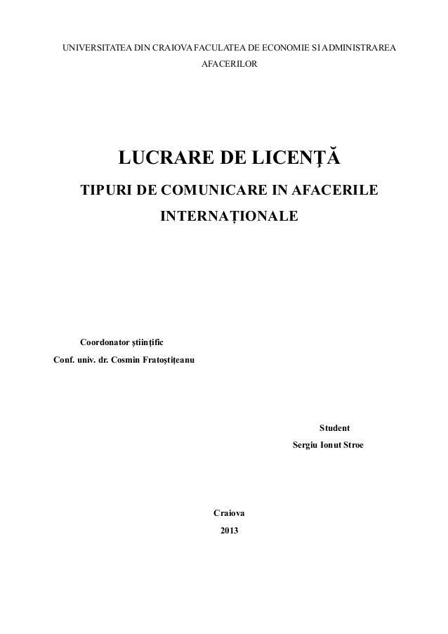 UNIVERSITATEA DIN CRAIOVA FACULATEA DE ECONOMIE SI ADMINISTRAREA AFACERILOR LUCRARE DE LICENŢĂ TIPURI DE COMUNICARE IN AFA...