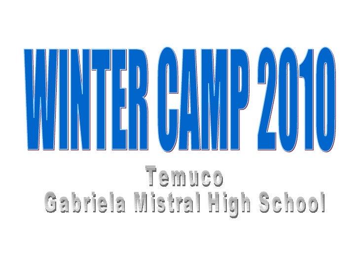 WINTER CAMP 2010 Temuco  Gabriela Mistral High School