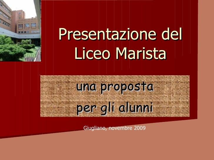 Presentazione del Liceo Marista una proposta per gli alunni Giugliano, novembre 2009