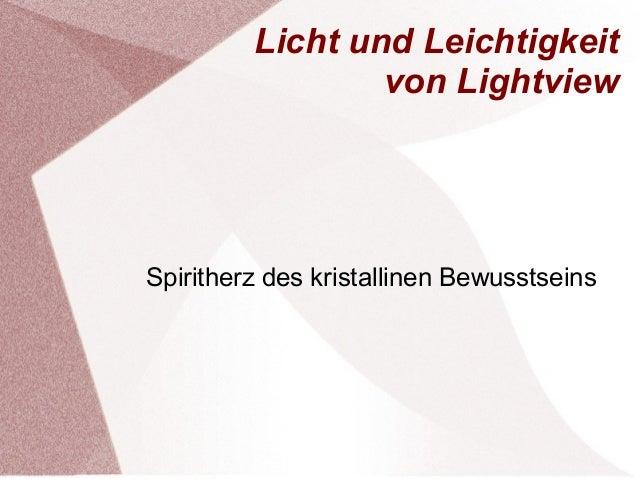 Licht und Leichtigkeit von Lightview  Spiritherz des kristallinen Bewusstseins