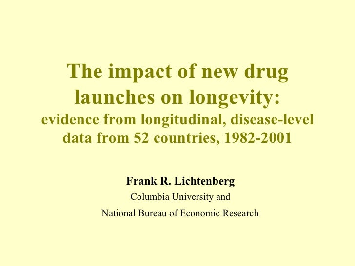 The impact of new drug launches on longevity: evidence from longitudinal, disease-level data from 52 countries, 1982-2001 ...
