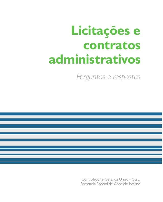 Conheça mais sobre a CGU www.cgu.gov.br @cguonline cguonline Perguntas e respostas Licitações e contratos administrativos ...
