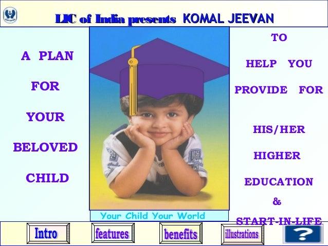 LIC of India presentsLIC of India presents KOMAL JEEVANKOMAL JEEVANLIC of India presentsLIC of India presents KOMAL JEEVAN...