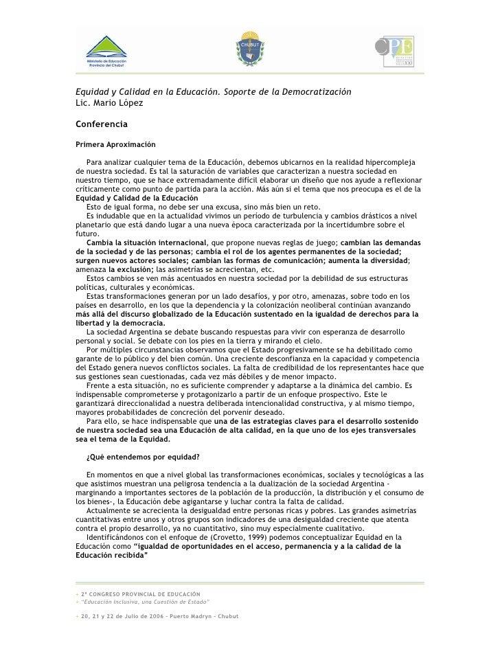 Equidad y Calidad en la Educación. Soporte de la Democratización Lic. Mario López  Conferencia  Primera Aproximación      ...