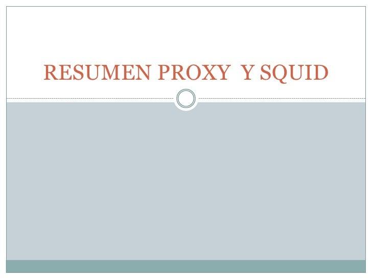RESUMEN PROXY Y SQUID