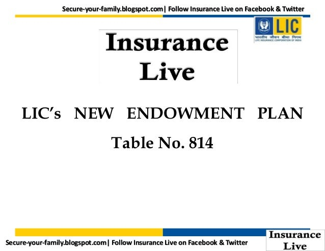 Secure-your-family.blogspot.com| Follow Insurance Live on Facebook & Twitter  LIC's NEW ENDOWMENT PLAN  Table No. 814  Sec...