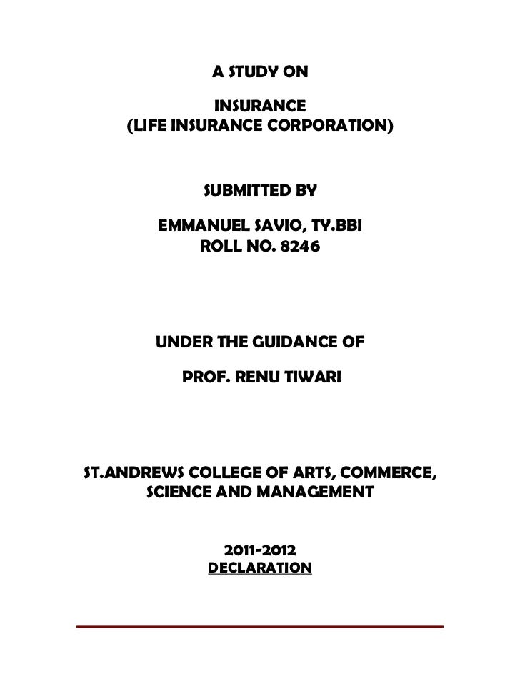 A STUDY ON               INSURANCE    (LIFE INSURANCE CORPORATION)            SUBMITTED BY       EMMANUEL SAVIO, TY.BBI   ...