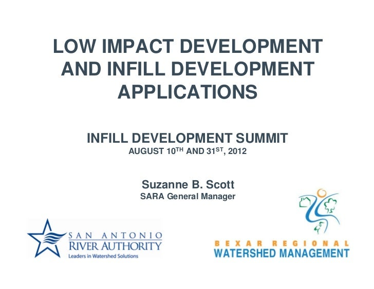LOW IMPACT DEVELOPMENT AND INFILL DEVELOPMENT      APPLICATIONS  INFILL DEVELOPMENT SUMMIT       AUGUST 10TH AND 31ST, 201...
