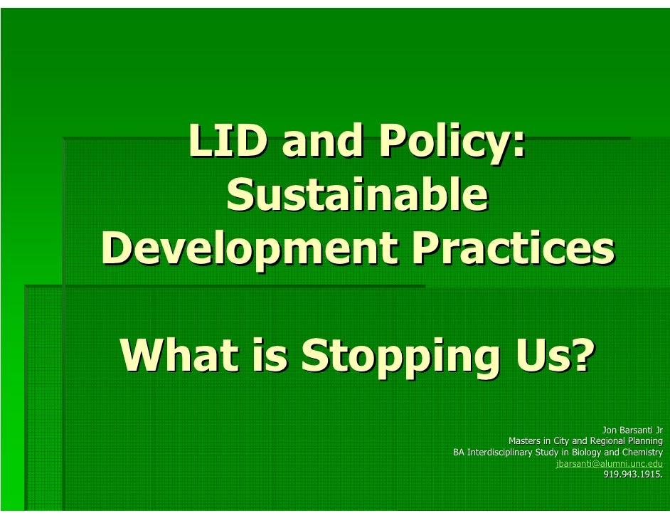 LID and Policy:      Sustainable Development Practices  What is Stopping Us?                                              ...