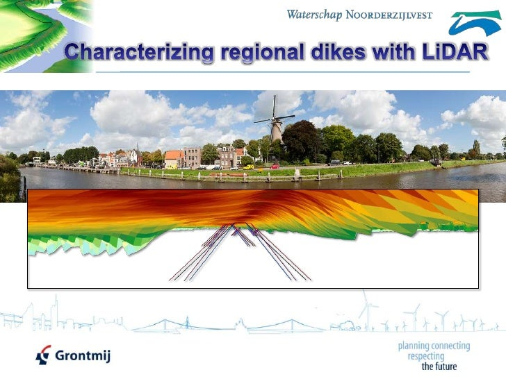 Characterizing regional dikes with LiDAR using ArcGIS 10 by Grontmij