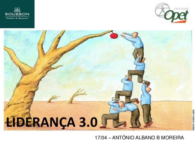 17/04 – ANTÓNIO ALBANO B MOREIRA LIDERANÇA 3.0