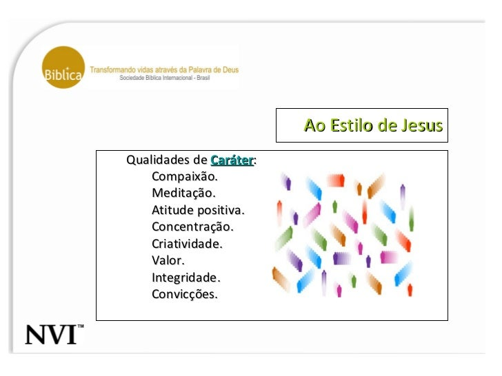 Ao Estilo de Jesus <ul><ul><li>Qualidades de  Caráter : </li></ul></ul><ul><ul><ul><li>Compaixão. </li></ul></ul></ul><ul>...